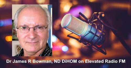 Elevated Radio – Interview with Dr. James R. Bowman, ND DiHOM